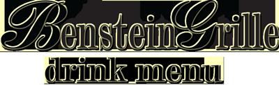 Benstein Grille Drink Menu